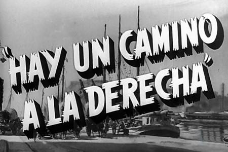 Hay un camino a la derecha de Francisco Rovira Beleta (1953) contada por  Dqvlapeli Blog